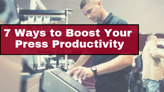 7 Ways to Boost Your Press Productivity